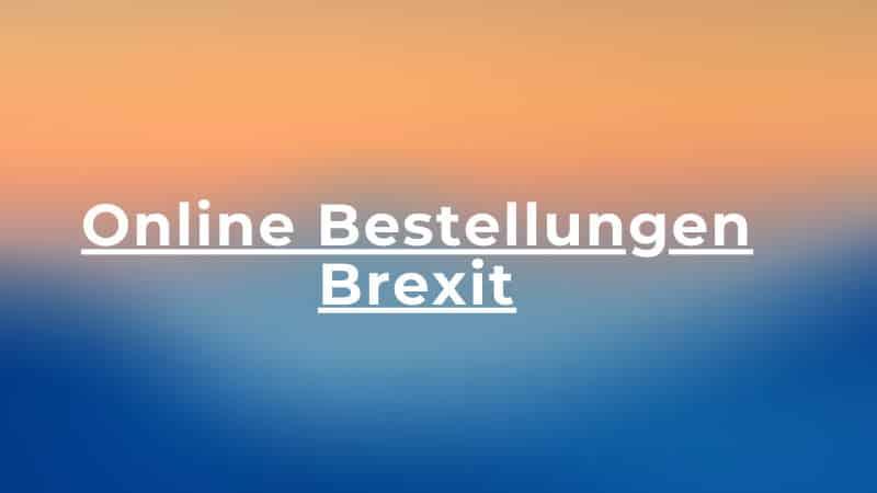Brexit-Abkommen: Künftig fällt eine Einfuhrumsatzsteuer für Bestellungen aus England an