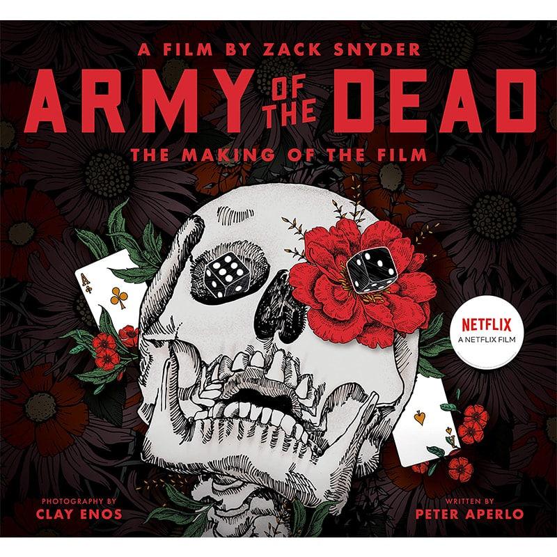 Army of the Dead: A Film by Zack Snyder – The Making of the Film in der gebundenen Ausgabe